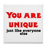 You are unique, just like eve Tile Coaster