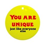You are unique, just like eve Ornament (Round)
