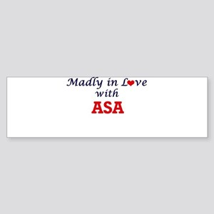 Madly in love with Asa Bumper Sticker