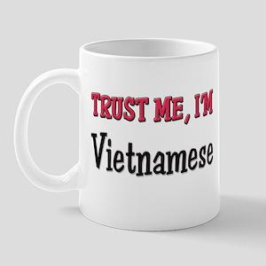 Trust Me I'm a Vietnamese Mug