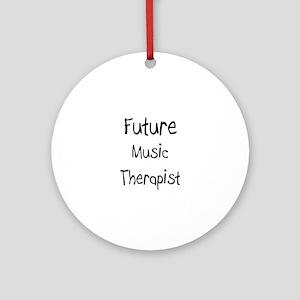 Future Music Therapist Ornament (Round)