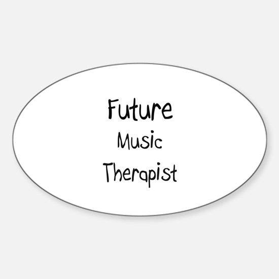 Future Music Therapist Oval Decal