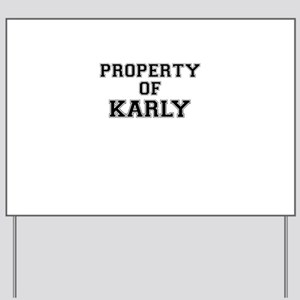 Property of KARLY Yard Sign