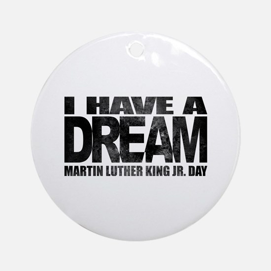 I have a dream - Martin Luther King Round Ornament