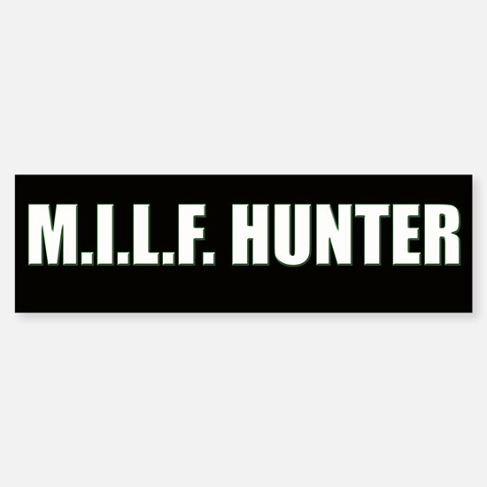 M.I.L.F. Hunter Bumper Bumper Bumper Sticker