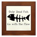 Only Dead Fish Framed Tile