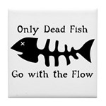 Only Dead Fish Tile Coaster
