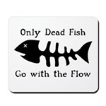 Only Dead Fish Mousepad