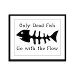 Only Dead Fish Framed Panel Print