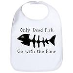 Only Dead Fish Bib