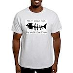 Only Dead Fish Light T-Shirt
