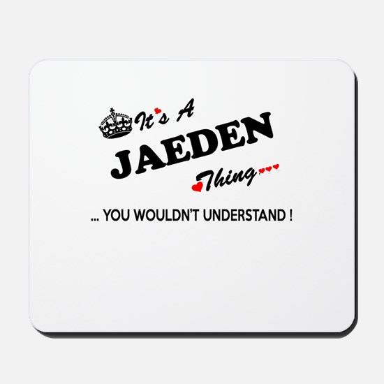 JAEDEN thing, you wouldn't understand Mousepad