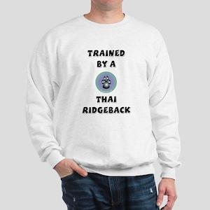 Trained by a Thai Ridgeback Sweatshirt