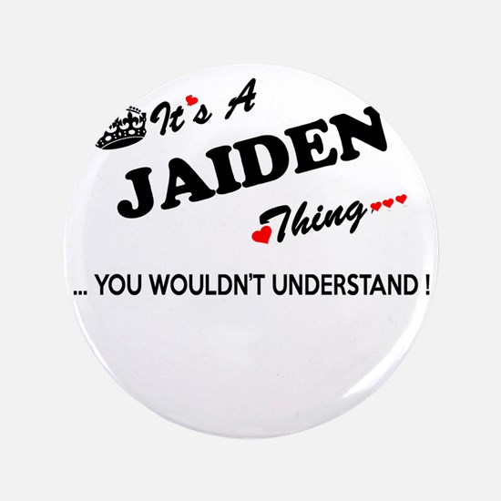 JAIDEN thing, you wouldn't understand Button