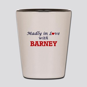 Madly in love with Barney Shot Glass