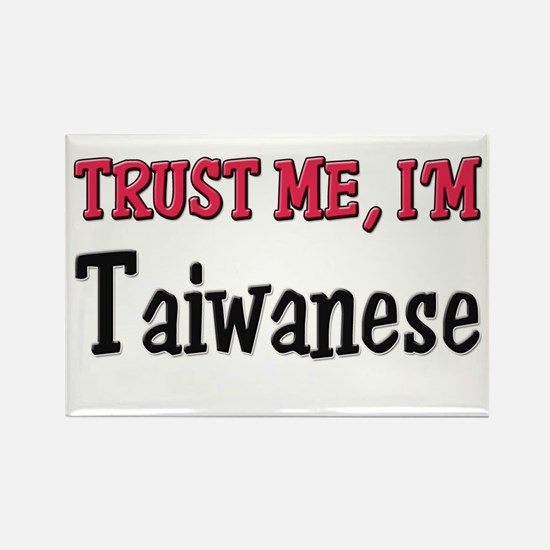 Trust Me I'm a Taiwanese Rectangle Magnet