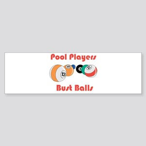 Pool Players Bust Balls Bumper Sticker