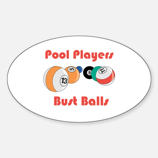 Pool Players Bust Balls Oval Decal
