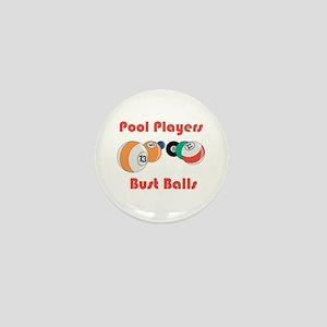 Pool Players Bust Balls Mini Button