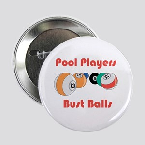 "Pool Players Bust Balls 2.25"" Button"
