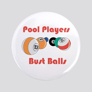 """Pool Players Bust Balls 3.5"""" Button"""