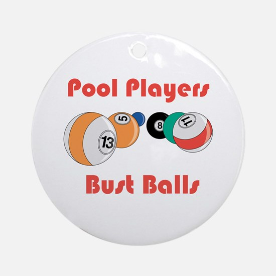 Pool Players Bust Balls Ornament (Round)