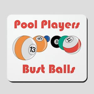 Pool Players Bust Balls Mousepad