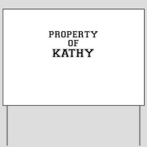 Property of KATHY Yard Sign