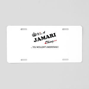JAMARI thing, you wouldn't Aluminum License Plate