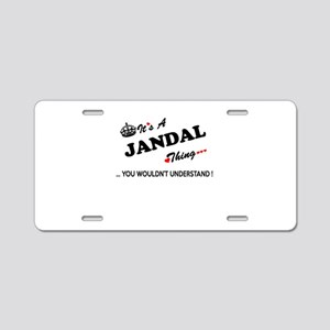 JANDAL thing, you wouldn't Aluminum License Plate