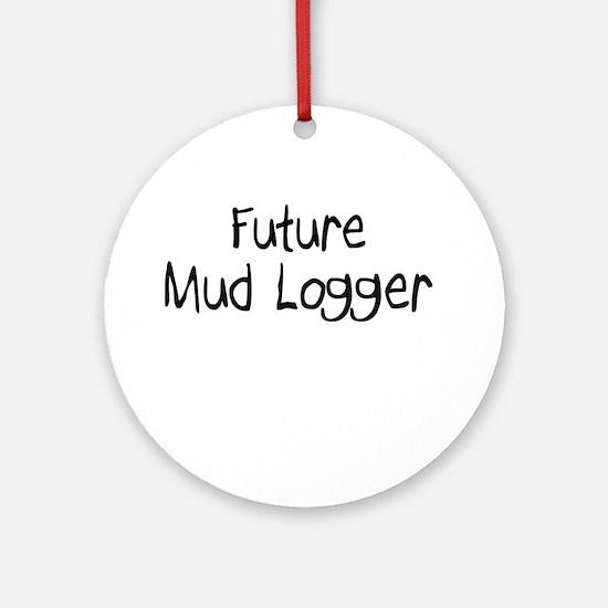 Future Mud Logger Ornament (Round)