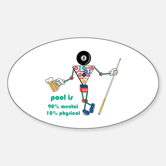 Pool: 90% Mental 10% Physical Oval Bumper Stickers