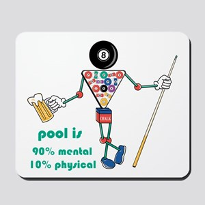 Pool: 90% Mental 10% Physical Mousepad
