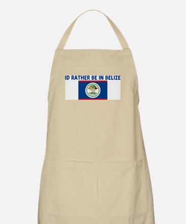 ID RATHER BE IN BELIZE BBQ Apron