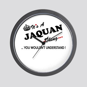 JAQUAN thing, you wouldn't understand Wall Clock