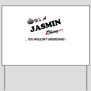 JASMIN thing, you wouldn't understand Yard Sign