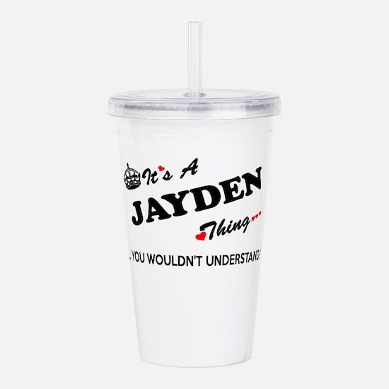JAYDEN thing, you woul Acrylic Double-wall Tumbler