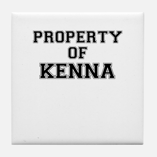 Property of KENNA Tile Coaster
