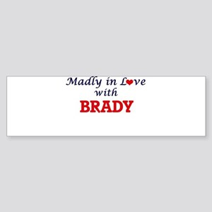Madly in love with Brady Bumper Sticker