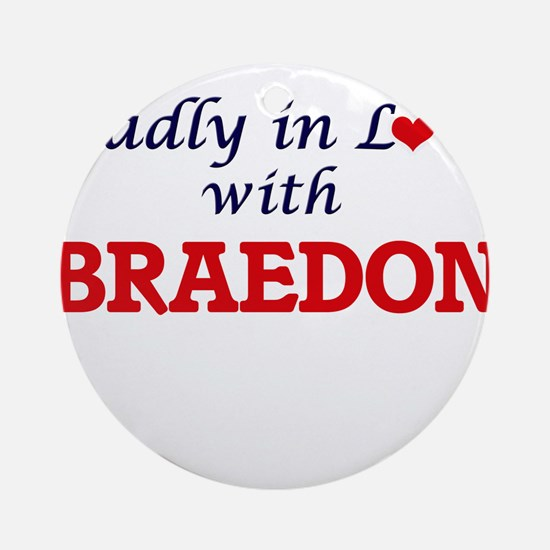 Madly in love with Braedon Round Ornament