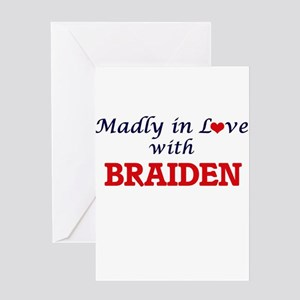 Madly in love with Braiden Greeting Cards