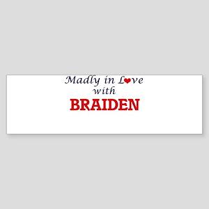 Madly in love with Braiden Bumper Sticker