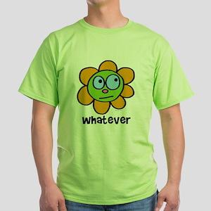 Whatever flower Green T-Shirt