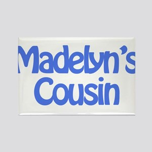 Madelyn's Cousin Rectangle Magnet
