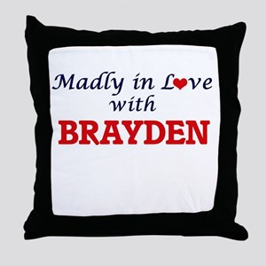 Madly in love with Brayden Throw Pillow