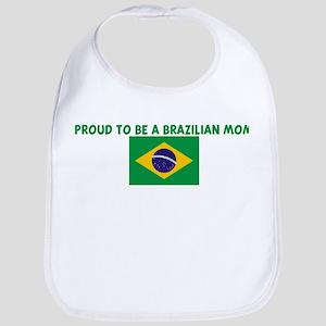 PROUD TO BE A BRAZILIAN MOM Bib