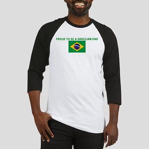 PROUD TO BE A BRAZILIAN DAD Baseball Jersey