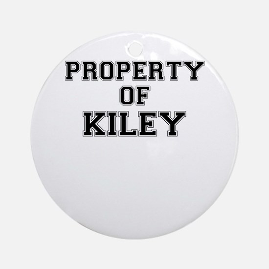 Property of KILEY Round Ornament