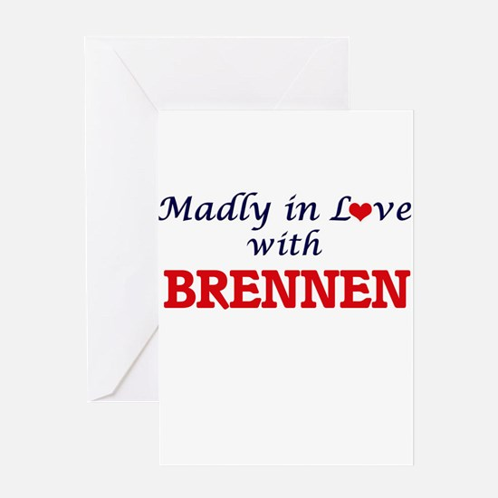 Madly in love with Brennen Greeting Cards
