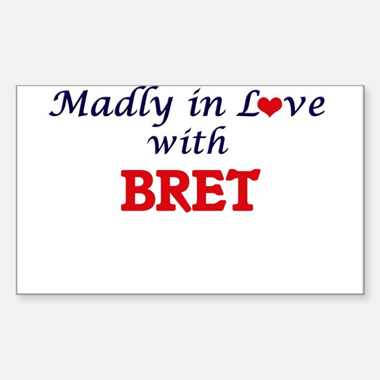 Madly in love with Bret Decal